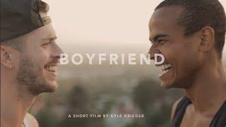 BOYFRIEND | A SHORT FILM BY KYLE KRIEGER