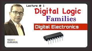 Digital Logic Families In  Hindi  - TECH GURUKUL By Dinesh Arya