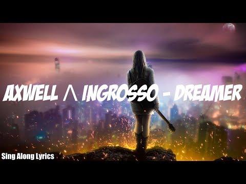 Axwell Λ Ingrosso - Dreamer [Lyrics]