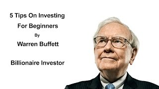 5 Tips On Investing For Beginners By Warren Buffett - Warren Buffett Investment Strategy