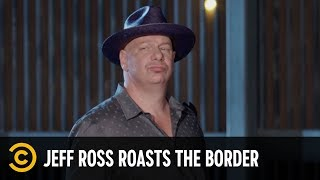 Jeff Ross Talks to Mexican Immigrants Deported from America - Jeff Ross Roasts the Border