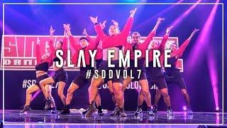 Slay Empire | Singapore Dance Delight Vol.7 Finals 2017 | #SDDVol7