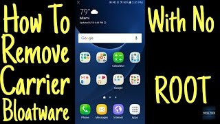 How To remove bloat on Galaxy S7 with NO ROOT!
