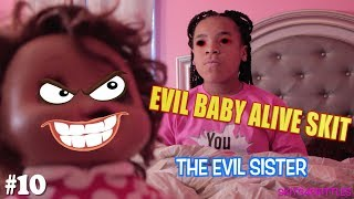 """EVIL BABY ALIVE DOLL (KIDS SKIT #10) """"THE EVIL SISTER"""""""