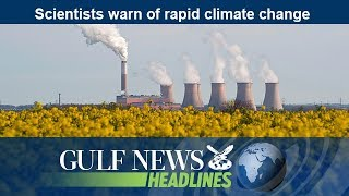 Scientists warn of rapid climate change - GN Headlines