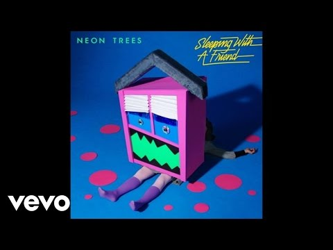 Neon Trees Sleeping With A Friend Audio
