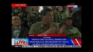 NTVL: Pangulong Duterte, idineklara nang malaya ang Marawi City mula sa mga terorista