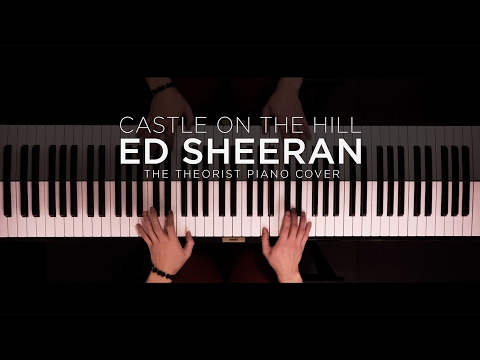 Download Ed Sheeran - Castle On The Hill | The Theorist Piano Cover