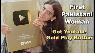 Pakistani 1st Woman Got Gold Play Button From Youtube - Kitchen With Amna