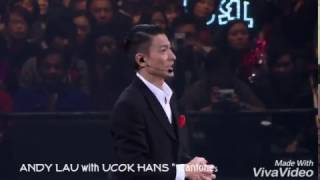 ANDY LAU with UCOK HANS