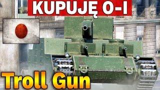 KUPIŁEM O-I - Troll Gun - World of Tanks