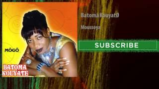 Batoma Kouyaté - Moussoya