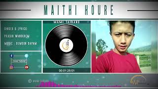 Maithi Houre || Prabin Wangkhem || Official Audio Song Release 2017