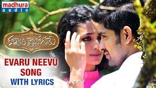 Kalyana Vaibhogame Telugu Movie | Evaru Neevu Song w/Lyrics | Naga Shaurya | Malavika Nair