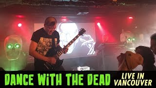Dance with the Dead - Live in Vancouver