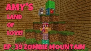 Amy's Land Of Love! Ep.39 Zombie Mountain!   Amy Lee33