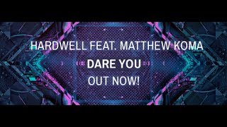 Hardwell Feat. Matthew Koma - Dare You (Lyrics Video)