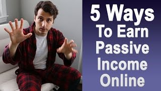 5 Proven Ways to Earn Passive Income Online (In Your Bathrobe)