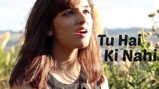 Tu Hai Ki Nahi - Roy | Female Cover by Shirley Setia ft. Ankit Narotam