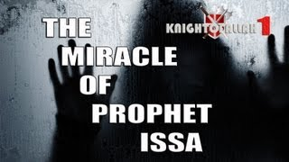The Miracle Of Prophet Issa