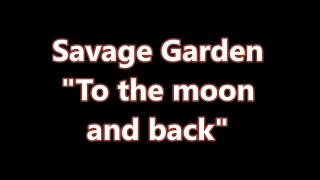 Savage Garden - To the moon and back (Lyric Video)