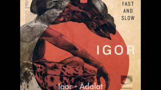Igor - Adalat