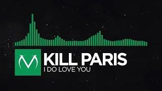[Glitch Hop] - Kill Paris - I Do Love You [Free Download]