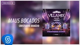 Cristiano Araújo - Maus Bocados (Villa Mix - 4ª Edição) [Áudio Oficial]