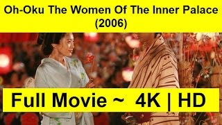 Oh-Oku-The-Women-Of-The-Inner-Palace-2006 Watch