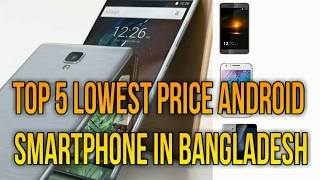Top 5 Lowest Price Android phone of Bangladesh
