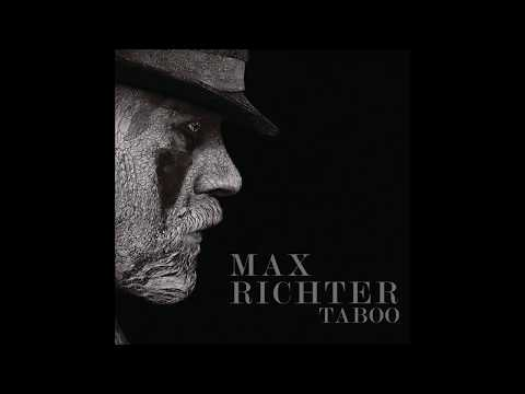 Max Richter - Taboo (Music from the Original TV Series) ᴴᴰ