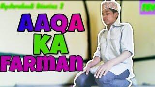 Hyderabadi Diaries 2 Aaqa ka Farman