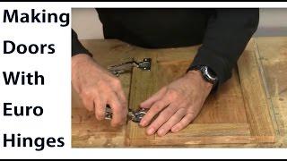 Making Doors with Euro Hinges -  Woodworkweb