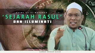 "#091 | ""MestiTengok"" Sejarah Rasul & Illuminati | Ustaz Auni Mohamad | Mac 2017"