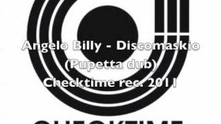 Angelo Billy - Discomaskio (Pupetta dub)
