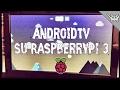 Raspberry Pi 3 con Androidtv (Marshmallow 6.0.1) ⊷ #gon_Pi3