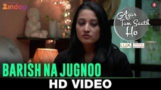 Na Barish Na Jugnoo - Agar Tum Saath Ho | Ritu Barmecha & Hitesh Bharadwaj | Asees Kaur & Romy