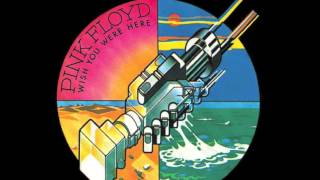 Pink Floyd - Wish You Were Here (Audio HQ)