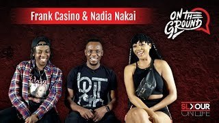 On The Ground: Nadia Nakai & Frank Casino Detail #MoneyCalling Video Making & Upcoming Projects