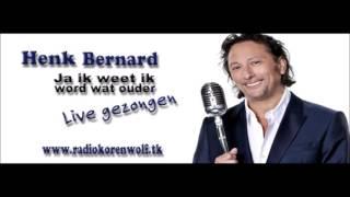 Henk Bernard -  Ja ik weet ik word wat ouder ( Live Radio )