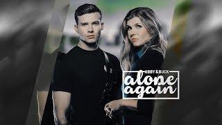 Abby & Buck   Alone Again