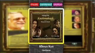 Khoya Kya - Kashmakash - Hariharan