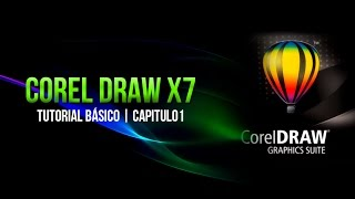 COREL DRAW X7 BASICO │ CAPITULO 1 - Introducción, Primeros Pasos.