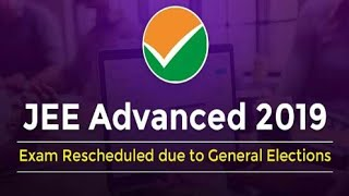 JEE Advanced 2019: Exam Rescheduled due to General Elections