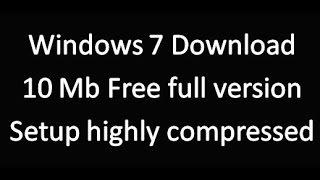 Windows 7 Download Only 10mb Fast (विंडोज 7 तेज  कैसे डाउनलोड करे )