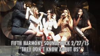 Fifth Harmony - They Don't Know About Us (2/27/15) SOUNDCHECK - San Francisco
