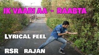 Ik Vaari Aa | Raabta | DANCE | Sushant Singh Rajput & Kriti Sanon | Arijit Singh