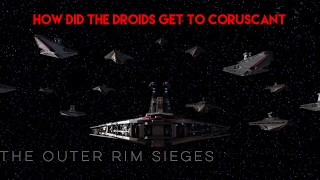 How The Droids Attacked Coruscant - Outer Rim Sieges #1
