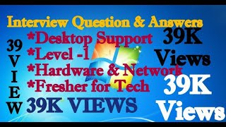 Interview Questions & Answer for Desktop Support,Level-1,Freshers, Hardware Engineer !! Hindi !!