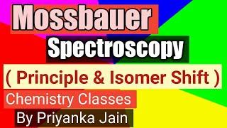 Mossbauer spectroscopy ( principle & isomer shift )